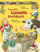 Cover-Bild zu Steffensmeier, Alexander: Das große Lieselotte-Kochbuch