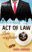 Cover-Bild zu Lindberg, Karin: Act of Law - Liebe verpflichtet