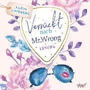 Cover-Bild zu Lindberg, Karin: Boston Bachelors - Verrückt nach Mr. Wrong (Audio Download)