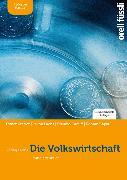 Cover-Bild zu Die Volkswirtschaft - Grundlagenbuch inkl. E-Book