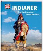 Cover-Bild zu Finan, Karin: WAS IST WAS Band 42 Indianer. Die Ureinwohner Nordamerikas