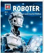 Cover-Bild zu Flessner, Bernd: WAS IST WAS Band 135 Roboter. Superhirne und starke Helfer