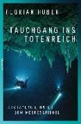 Cover-Bild zu Huber, Florian: Tauchgang ins Totenreich