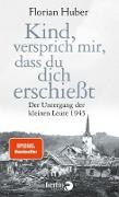 Cover-Bild zu Huber, Florian: Kind, versprich mir, dass du dich erschießt (eBook)