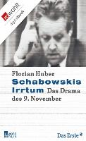 Cover-Bild zu Huber, Florian: Schabowskis Irrtum (eBook)