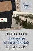 "Cover-Bild zu Huber, Florian: ""Kein Engländer soll das Boot betreten!"" (eBook)"