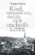 Cover-Bild zu Huber, Florian: Kind, versprich mir, dass du dich erschießt