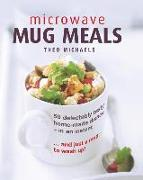 Cover-Bild zu Michaels, Theo: Microwave Mug Meals: 50 Delectably Tasty Home-Made Dishes in an Instant... and Just a Mug to Wash Up