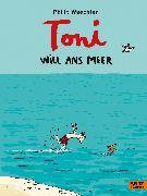 Cover-Bild zu Waechter, Philip: Toni will ans Meer