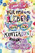 Cover-Bild zu Flint, Emma: Für mein Leben seh ich kunterbunt (wenn ich nur erst den Durchblick hab) (eBook)