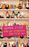Cover-Bild zu Flint, Emma: Männer verstehen das nicht (eBook)