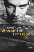 Cover-Bild zu Düffel, John von: Wovon ich schreibe