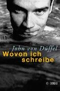 Cover-Bild zu Düffel, John von: Wovon ich schreibe (eBook)