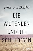 Cover-Bild zu von Düffel, John: Die Wütenden und die Schuldigen (eBook)