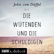 Cover-Bild zu Düffel, John von: Die Wütenden und die Schuldigen (Audio Download)