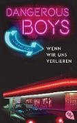 Cover-Bild zu eBook Dangerous Boys - Wenn wir uns verlieren