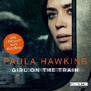 Cover-Bild zu Hawkins, Paula: Girl on the Train - Du kennst sie nicht, aber sie kennt dich (Audio Download)