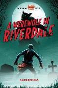Cover-Bild zu Roehrig, Caleb: A Werewolf in Riverdale (Archie Horror, Book 1)