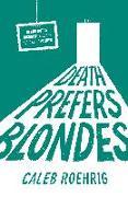 Cover-Bild zu Roehrig, Caleb: Death Prefers Blondes