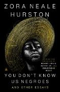 Cover-Bild zu Hurston, Zora Neale: You Don't Know Us Negroes and Other Essays (eBook)