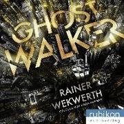 Cover-Bild zu Wekwerth, Rainer: Ghostwalker: | Spannender Sci-Fi-Roman in einer Virtual-Reality-Welt