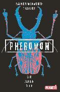 Cover-Bild zu Wekwerth, Rainer: Pheromon 3: Sie jagen dich (eBook)