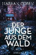 Cover-Bild zu Coben, Harlan: Der Junge aus dem Wald (eBook)
