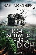 Cover-Bild zu Coben, Harlan: Ich schweige für dich (eBook)