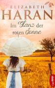 Cover-Bild zu Haran, Elizabeth: Im Glanz der roten Sonne (eBook)