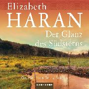 Cover-Bild zu Haran, Elizabeth: Der Glanz des Südsterns (Audio Download)