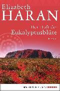 Cover-Bild zu Haran, Elizabeth: Der Duft der Eukalyptusblüte (eBook)