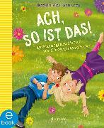 Cover-Bild zu Wich, Henriette: Ach so ist das! (eBook)