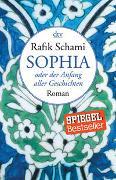 Cover-Bild zu Schami, Rafik: Sophia, oder der Anfang aller Geschichten