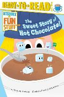 Cover-Bild zu Krensky, Stephen: The Sweet Story of Hot Chocolate!