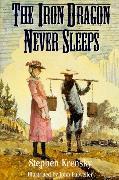 Cover-Bild zu Krensky, Stephen: The Iron Dragon Never Sleeps