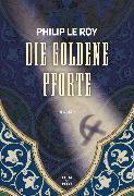 Cover-Bild zu Roy, Philip Le: Die goldene Pforte (eBook)
