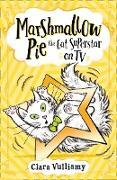 Cover-Bild zu Vulliamy, Clara: Marshmallow Pie The Cat Superstar On TV (Marshmallow Pie the Cat Superstar, Book 2) (eBook)