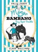Cover-Bild zu Faber, Polly: Mango & Bambang: Tiny Tapir Trouble (Book Three)