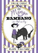 Cover-Bild zu Faber, Polly: Mango & Bambang: The Not-A-Pig (Book One)