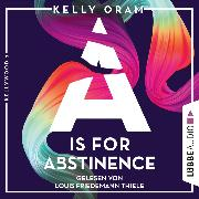 Cover-Bild zu Oram, Kelly: A is for Abstinence - Kellywood-Dilogie, (Ungekürzt) (Audio Download)