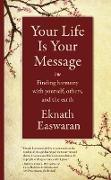Cover-Bild zu Easwaran, Eknath: Your Life Is Your Message (eBook)