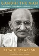 Cover-Bild zu Easwaran, Eknath: Gandhi the Man (eBook)