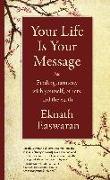 Cover-Bild zu Easwaran, Eknath: Your Life Is Your Message