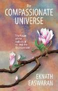 Cover-Bild zu Easwaran, Eknath: The Compassionate Universe (eBook)