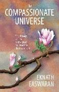 Cover-Bild zu Easwaran, Eknath: The Compassionate Universe