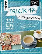 Cover-Bild zu Ignatzi, Chris: Trick 17 Pockezz - Alltagsmythen (eBook)