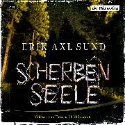 Cover-Bild zu Sund, Erik Axl: Scherbenseele (Audio Download)