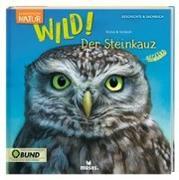 Cover-Bild zu Stütze, Annett: Expedition Natur: WILD! Der Steinkauz