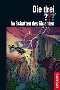 Cover-Bild zu Erlhoff, Kari: Die drei ??? Im Schatten des Giganten (drei Fragezeichen) (eBook)