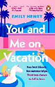 Cover-Bild zu Henry, Emily: You and Me on Vacation